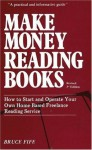 Make Money Reading Books: How to Start and Operate Your Own Home-Based Freelance Reading Service - Bruce Fife