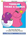 Toddler Theme-a-Saurus - School Specialty Publishing