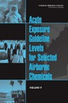 Acute Exposure Guideline Levels For Selected Airborne Chemicals - Committee on Acute Exposure Guideline Le, Committee on Toxicology, National Research Council