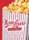 The Movie Lover's Devotional - Ed Strauss, Kevin Miller