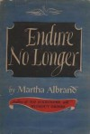Endure No Longer - Martha Albrand