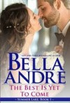 The Best Is Yet To Come - Bella Andre
