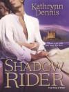 Shadow Rider - Kathrynn Dennis