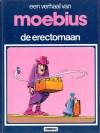 De erectomaan (Een verhaal van, #17) - Mœbius