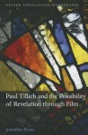 Paul Tillich and the Possibility of Revelation Through Film - Jonathan Brant