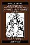 Saint Francis Solano, Wonder-Worker of the New World and Apostle of Argentina and Peru Study Guide - Janet P. McKenzie