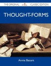 Thought-Forms - The Original Classic Edition - Annie Besant