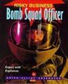 Risky Business: Bomb Squad Off - Keith Elliot Greenberg