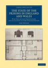 The State of the Prisons in England and Wales: With Preliminary Observations and an Account of Some Foreign Prisons - John Howard