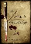 The Lion's Courtship: An Anna Kronberg Mystery - Annelie Wendeberg