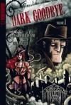 The Dark Goodbye, Vol. 1 - Frank Marraffino, Drew Rausch