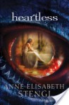 Heartless (Tales of Goldstone Wood #1) - Anne Elisabeth Stengl