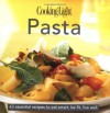 Cooking Light Cook's Essential Recipe Collection: Pasta: 63 essential recipes to eat smart, be fit, live well - Cooking Light Magazine, Cooking Light Magazine