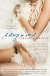 It Stings So Sweet - Stephanie Draven