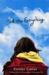 Tell Me Everything - Carolyn Coman
