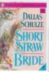 Short Straw Bride - Dallas Schulze