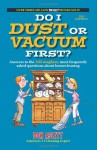 Do I Dust Or Vacuum First?: Answers to the 100 Toughest, Most Frequently Asked Questions about Housecleaning - Don Aslett
