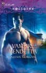 Vampire Vendetta - Alexis Morgan
