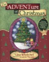 The Adventure of Christmas: Helping Children Find Jesus in Our Holiday Traditions - Lisa Whelchel, Jeannie Mooney