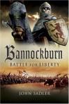 Bannockburn: Battle for Liberty - John Sadler