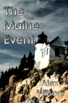 The Maine Event - Alex Wilson, Barbara Wilson