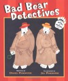 Bad Bear Detectives: An Irving and Muktuk Story - Daniel Pinkwater, Jill Pinkwater