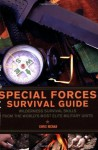 Special Forces Survival Guide: Wilderness Survival Skills from the World's Most Elite Military Units - Chris McNab