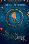 Der Stein Des Raben - Stephan M. Rother