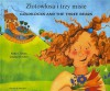 Goldilocks and the three bears - Kate Clynes, Louise Daykin