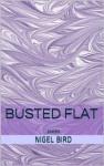 Busted Flat - Nigel Bird