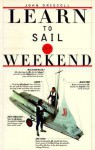 Learn to Sail in a Weekend - John Driscoll