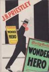 Wonder Hero - J.B. Priestley