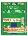 The Ancient Romans (First Facts About) - Fiona MacDonald