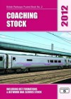 Coaching Stock 2012: Including Hst Formations and Network Rail Service Stock - Peter Geoffrey Hall