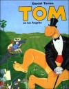 Tom, Vol. 3: Tom En Los Angeles: Tom Vol. 3: Tom in Los Angeles - Daniel Torres