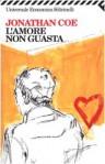 L'amore non guasta - Jonathan Coe, Domenico Scarpa