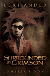 Surrounded by Crimson (Sumeria's Sons) - Lexi Ander