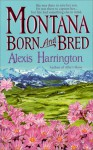 Montana Born and Bred - Alexis Harrington