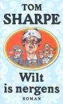 Wilt is nergens - Tom Sharpe, Wiebe Buddingh'