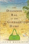 The Designer Bag at the Garbage Dump - Jackie Macgirvin, Mike Bickle