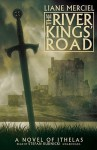 The River Kings' Road: A Novel of Ithelas (Audio) - Liane Merciel