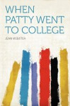When Patty Went to College - Jean Webster