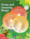Gross and Annoying Songs: Grades 2-4 [With 3 CDs] - School Specialty Publishing