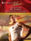 Born on the 4th of July (Includes: Men Out of Uniform, #6.5) (Harlequin Blaze, #549) - Jill Shalvis, Rhonda Nelson, Karen Foley