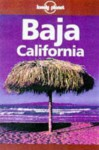 Lonely Planet Baja California (Baja California, 4th ed) - Wayne Bernhardson