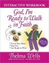 God, I'm Ready To Walk In Faith Interactive Workbook - Thelma Wells