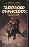 Alexander Of Macedon - Harold Lamb