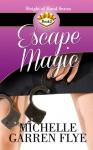 Escape Magic - Michelle Garren Flye