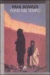 Punti nel tempo - Paul Bowles, Massimo Bocchiola