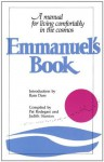 Emmanuel's Book: A Manual for Living Comfortably in the Cosmos - Pat Rodegast, Judith Stanton